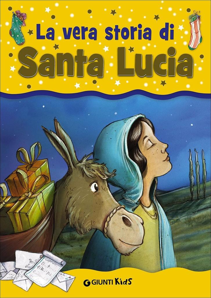 La Vera Storia Di Santa Lucia Speciale Natale Libri Per Bambini